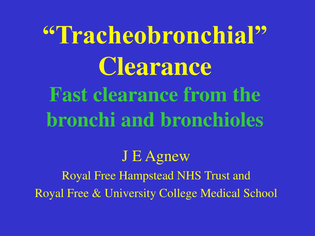 tracheobronchial clearance fast clearance from the bronchi and bronchioles l.