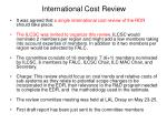 international cost review