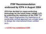 itrp recommendation endorsed by icfa in august 2004