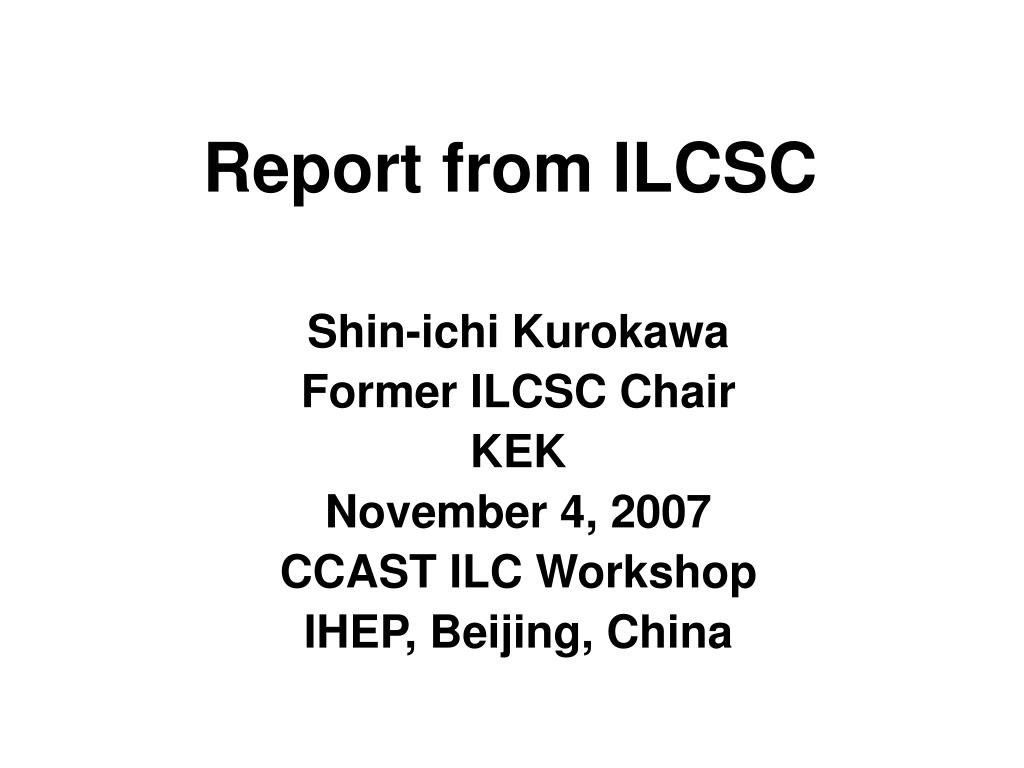 report from ilcsc l.