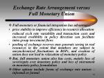 exchange rate arrangement versus full monetary union