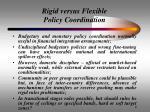 rigid versus flexible policy coordination