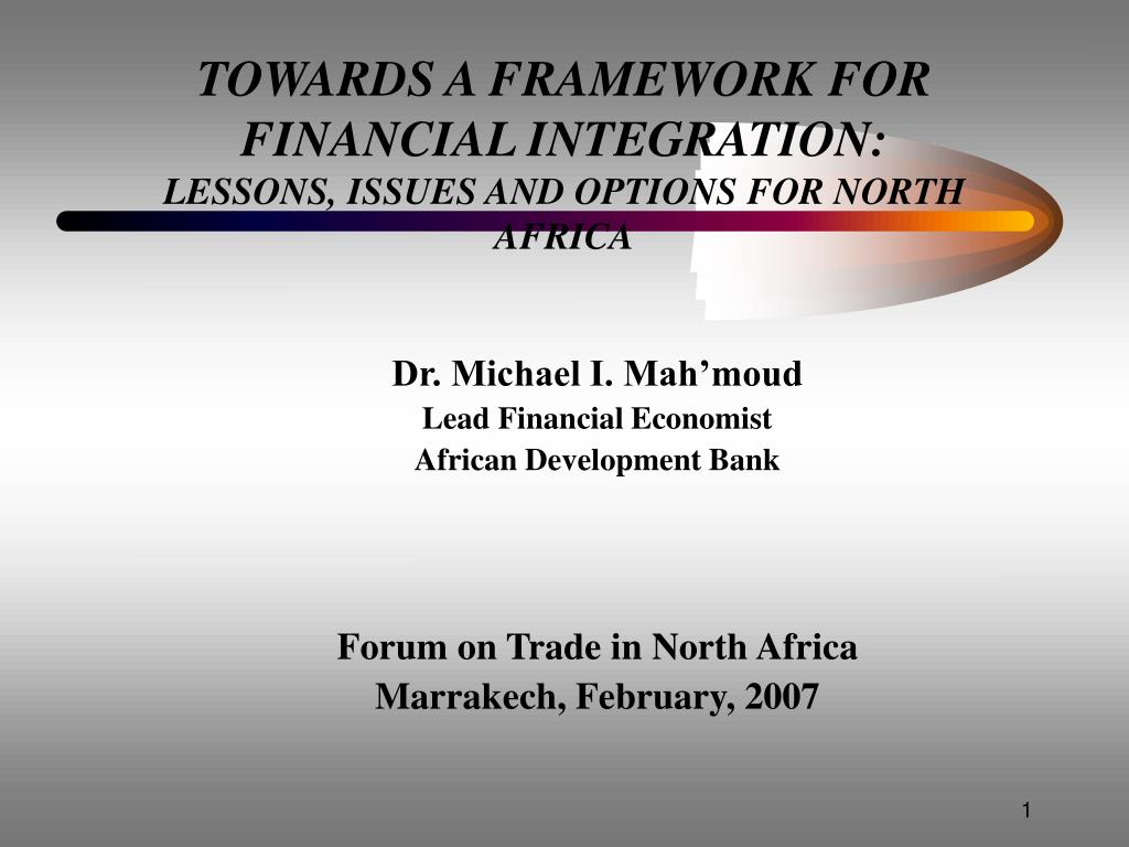 towards a framework for financial integration lessons issues and options for north africa l.