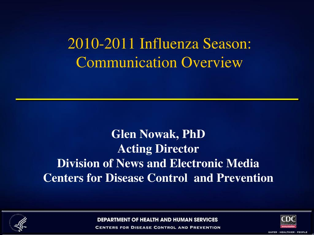 2010 2011 influenza season communication overview l.