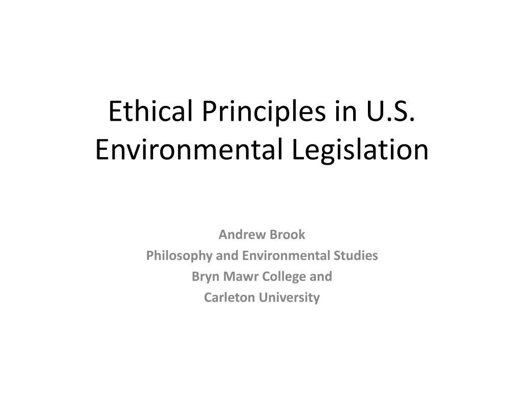 ethical principles in u s environmental legislation l.