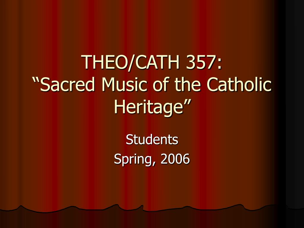 theo cath 357 sacred music of the catholic heritage l.