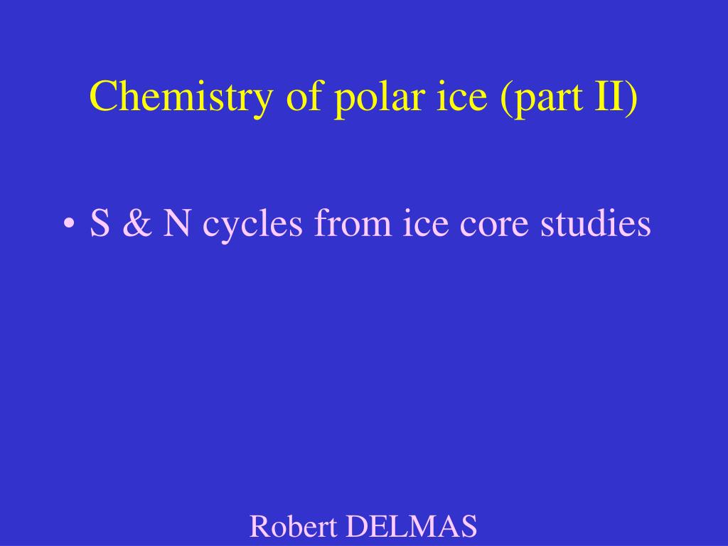 chemistry of polar ice part ii l.