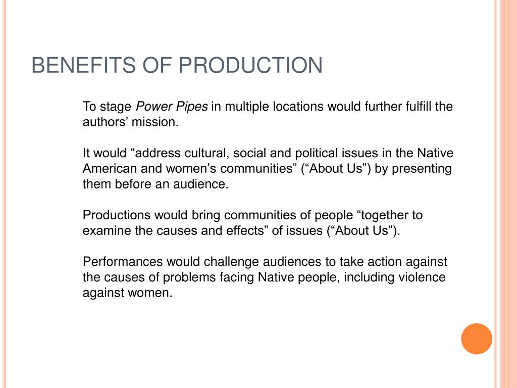 BENEFITS OF PRODUCTION