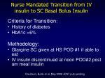 nurse mandated transition from iv insulin to sc basal bolus insulin
