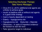 selecting discharge therapy take home messages