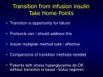 transition from infusion insulin take home points