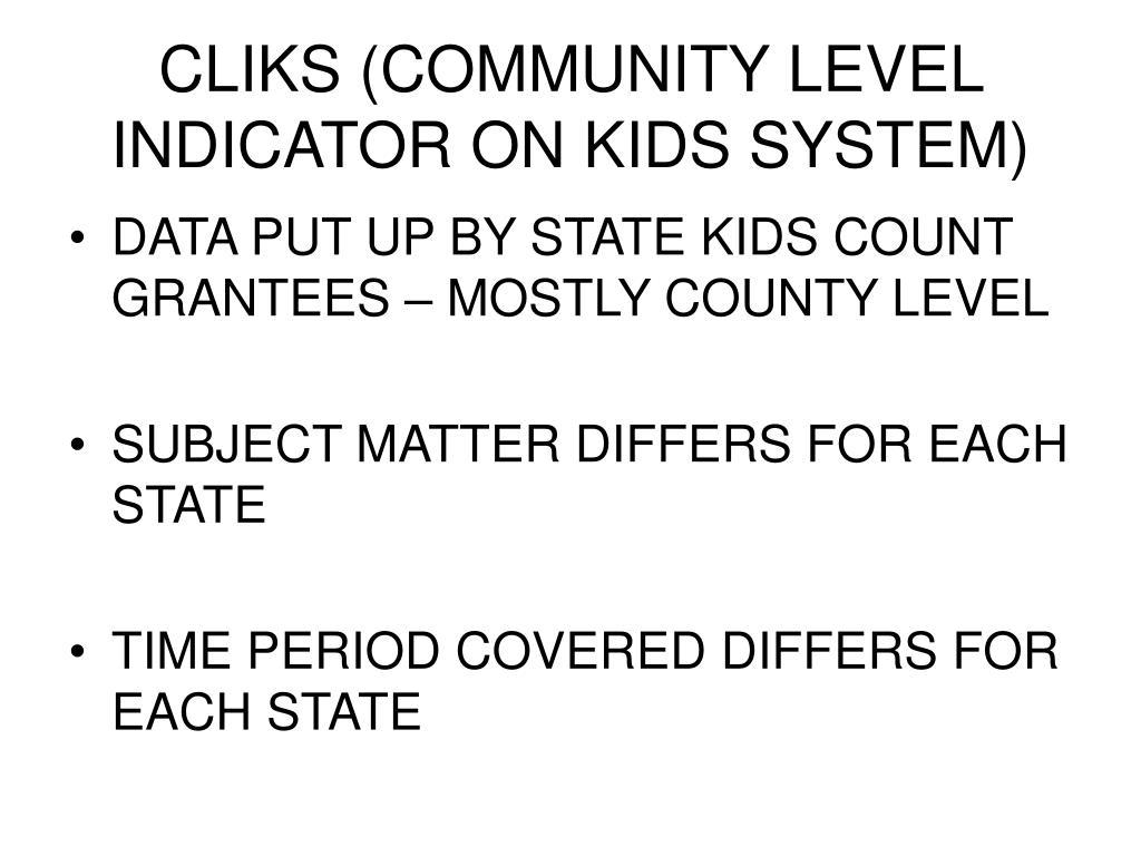 CLIKS (COMMUNITY LEVEL INDICATOR ON KIDS SYSTEM)