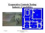 evaporative controls testing industry capabilities