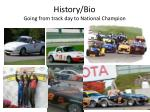 history bio going from track day to national champion