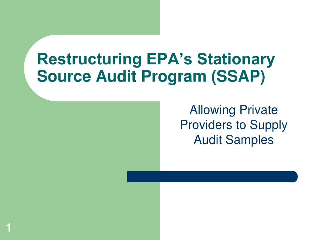 restructuring epa s stationary source audit program ssap l.