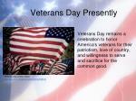 veterans day presently