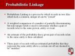 probabilistic linkage