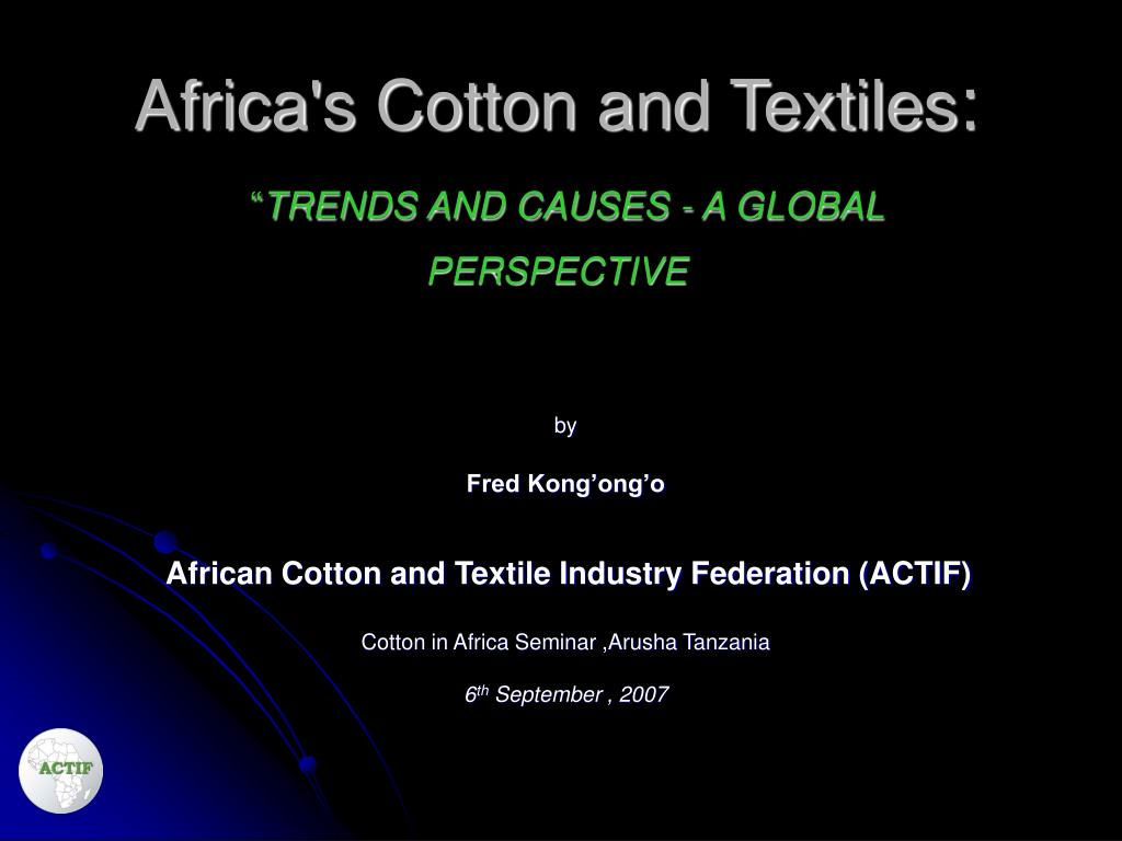 africa s cotton and textiles trends and causes a global perspective l.