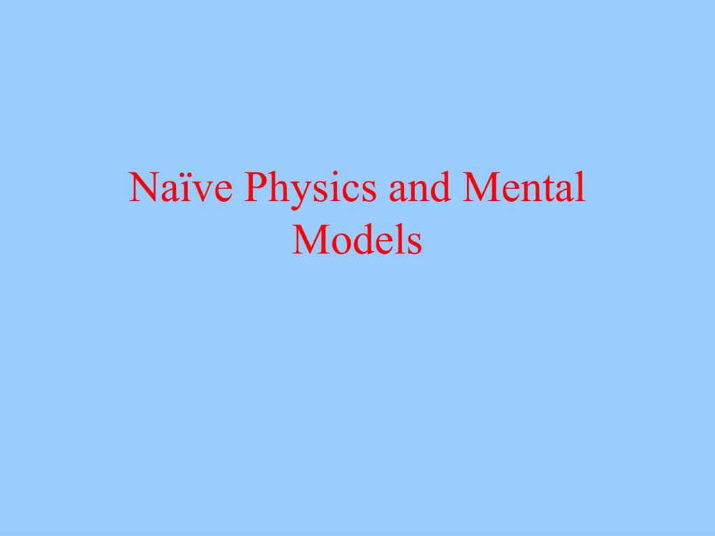na ve physics and mental models l.