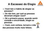 a escassez do elogio