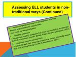 assessing ell students in non traditional ways continued