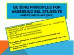 guiding principles for assessing esl students hurley and blake 2000