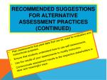 recommended suggestions for alternative assessment practices continued