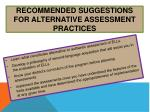 recommended suggestions for alternative assessment practices