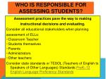 who is responsible for assessing students