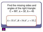 find the missing sides and angles of the right triangle c 90 a 32 b 45