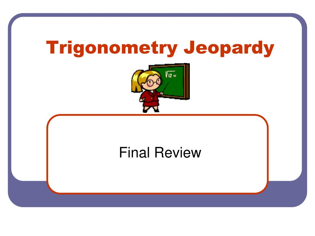 trigonometry jeopardy l.