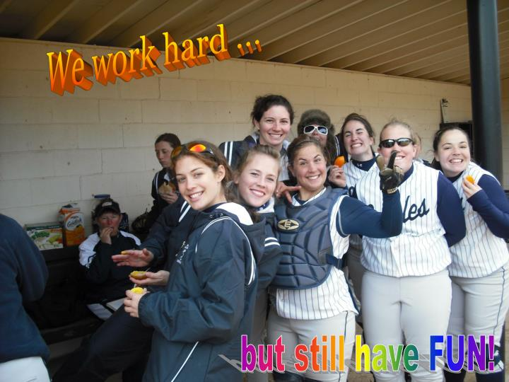 We work hard ...