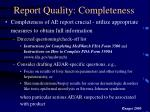 report quality completeness