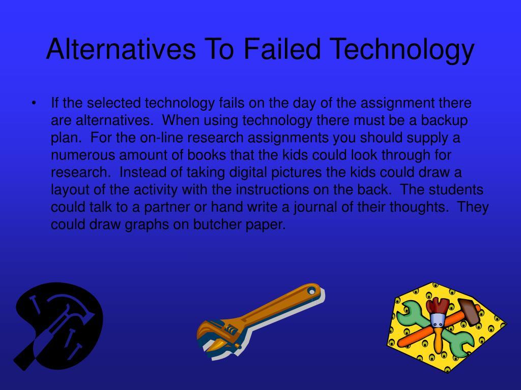 Alternatives To Failed Technology