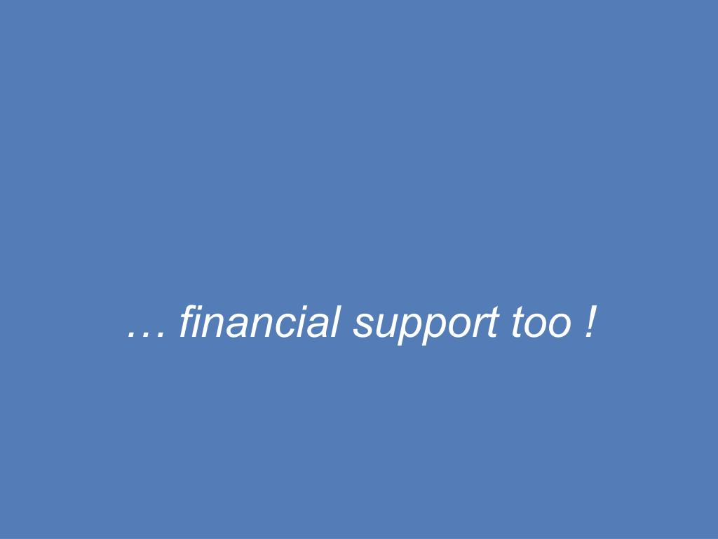 … financial support too !