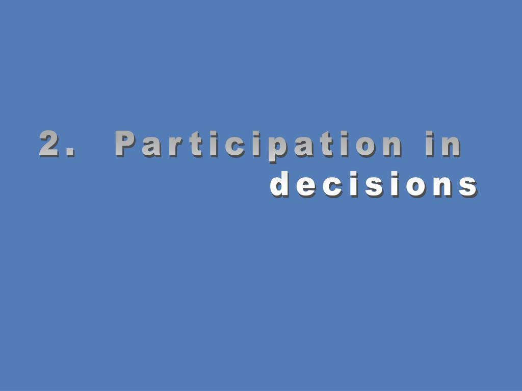 2.  Participation in