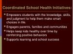 coordinated school health initiatives21