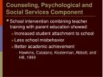 counseling psychological and social services component