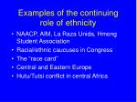 examples of the continuing role of ethnicity