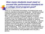 how many students must meet or exceed the performance standard on a college level program goal