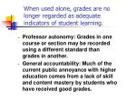 when used alone grades are no longer regarded as adequate indicators of student learning