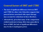 general factors of dbt and ctbe