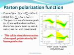 parton polarization function