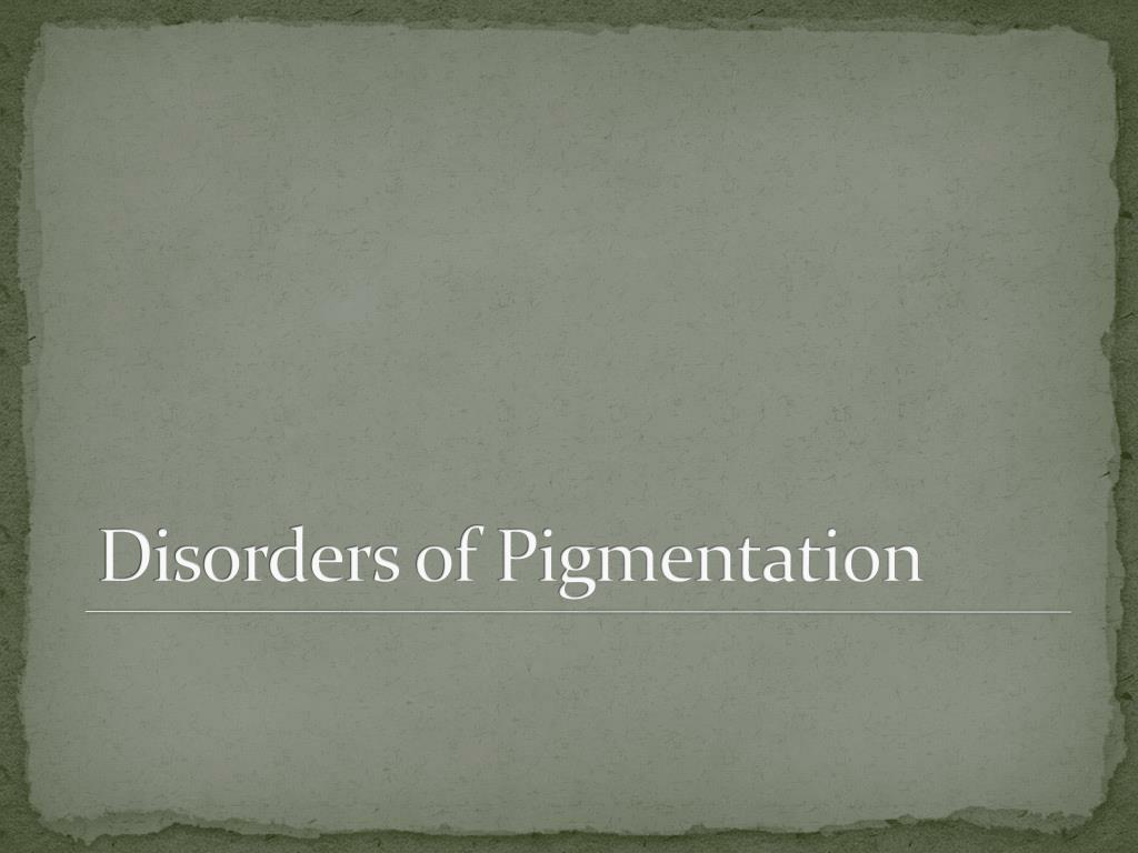 disorders of pigmentation l.