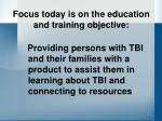 focus today is on the education and training objective