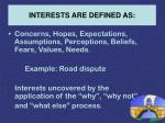interests are defined as