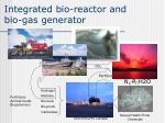 integrated bio reactor and bio gas generator