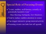 special role of focusing events