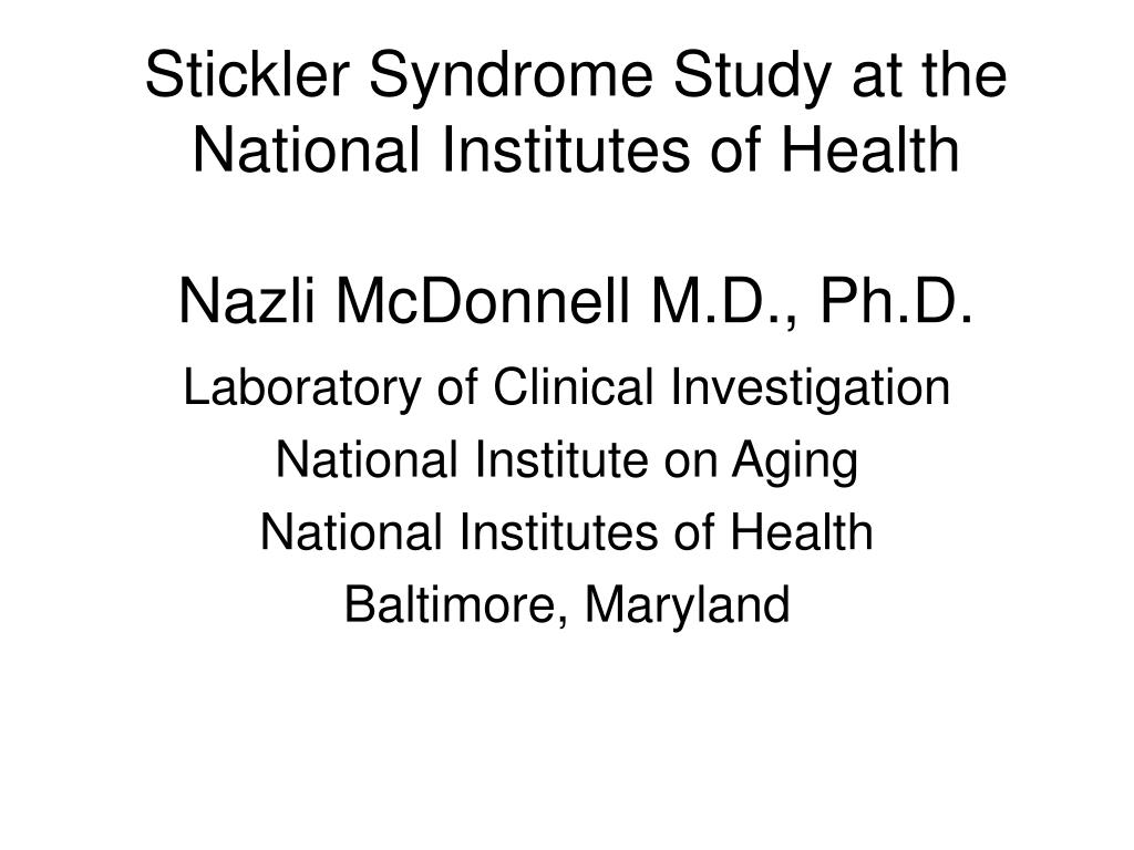 stickler syndrome study at the national institutes of health nazli mcdonnell m d ph d l.