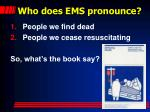 who does ems pronounce